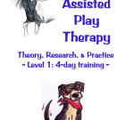 Level 1 Animal Assisted Play Therapy – UK: September 2017