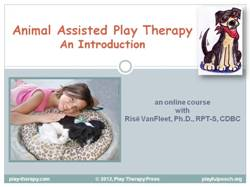 Introduction to Animal Assisted Play Therapy