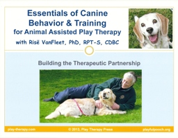 Essentials of Canine Behavior and Training for AAPT